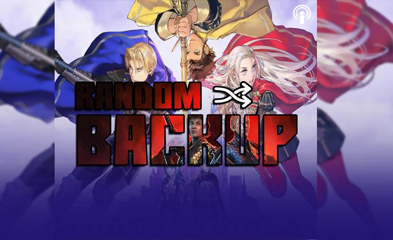 Random Backup Folge 30: Fire Emblem Three Houses, Wolfenstein Youngblood und mehr!